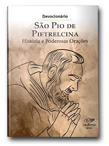 Devocionário - São Pio de Pietrelcina - História e Poderosas Orações