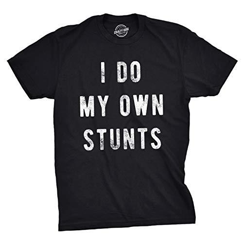 Mens I Do My Own Stunts T Shirt Funny Sarcastic Tee Novelty Joke for Guys (Black) - XXL