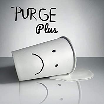 Purge Plus (A Decade-Old Album and Some Other Stuff)