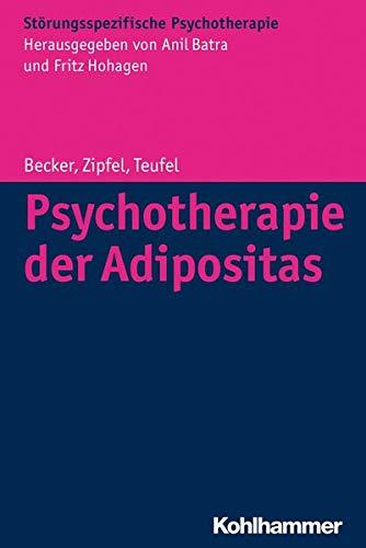 Psychotherapie der Adipositas: Interdisziplinäre Diagnostik und differenzielle Therapie (Störungsspezifische Psychotherapie)