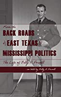 From the Backroads of East TX to MS Politics: The life of Billy R. Powell