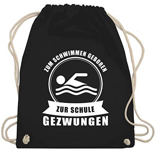 Shirtracer Wassersport - Zum Schwimmen geboren. Zur Schule gezwungen - Unisize - Schwarz - turnbeutel zum schwimmen geboren zur schule gezwungen - WM110 - Turnbeutel und Stoffbeutel aus Baumwolle