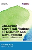 Changing European Visions of Disaster and Development: Rekindling Faust's Humanism (Studies in Social and Global Justice)