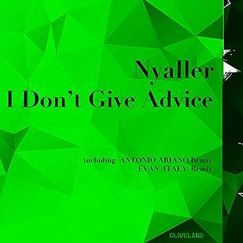 I Don't Give Advice