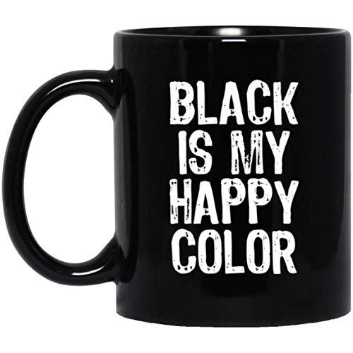 Black Is My Happy Color Emo Goth Dark Gift 11 oz. Black Mug
