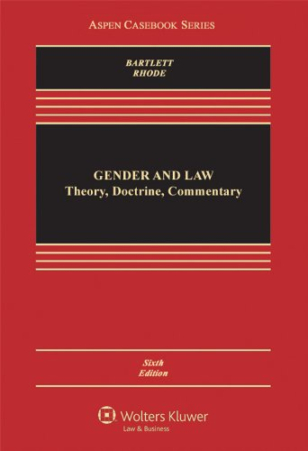 Compare Textbook Prices for Gender & Law: Theory Doctrine & Commentary, Sixth Edition Aspen Casebook Series 6 Edition ISBN 9781454817659 by Katherine T. Bartlett,Deborah L. Rhode,Joanna L. Grossman