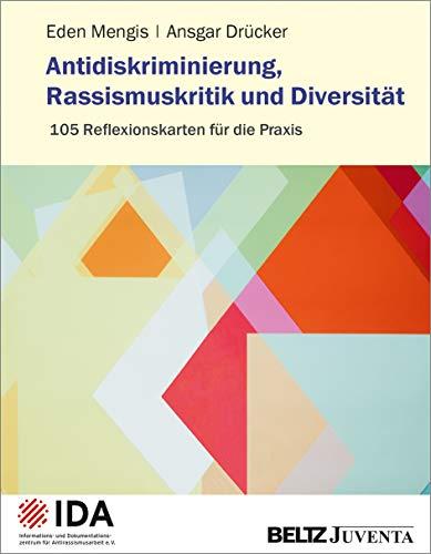 Antidiskriminierung, Rassismuskritik und Diversität: 105 Reflexionskarten für die Praxis