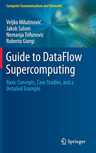 Guide to DataFlow Supercomputing: Basic Concepts, Case Studies, and a Detailed Example (Computer Communications and Netw