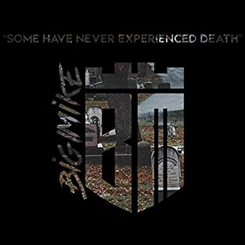 Some Have Never Experienced Death