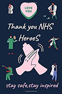 thank you NHS heroes: thank you NHS heroes Journal book About NHS workers and Team