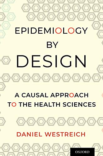Compare Textbook Prices for Epidemiology by Design: A Causal Approach to the Health Sciences  ISBN 9780190665760 by Westreich, Daniel