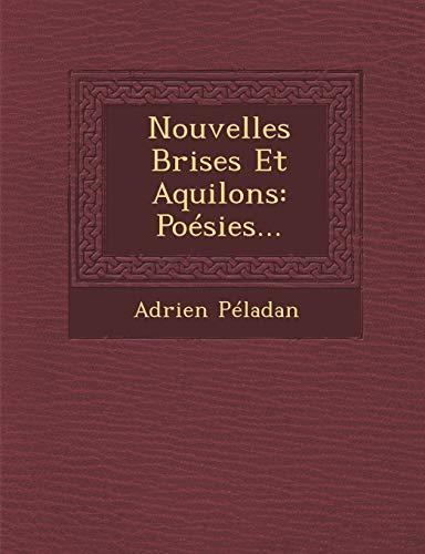 Nouvelles Brises Et Aquilons: Poésies... (French Edition)