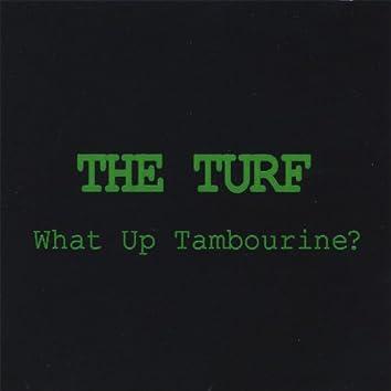 What Up Tambourine?