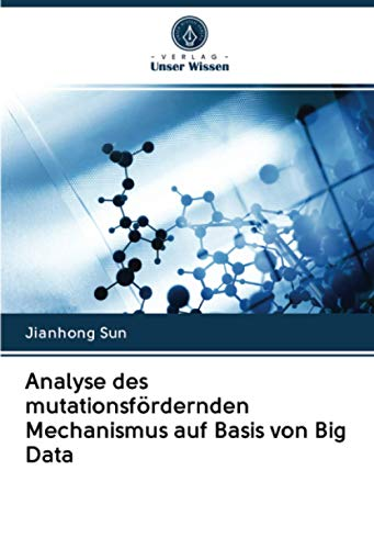 Analyse des mutationsfördernden Mechanismus auf Basis von Big Data