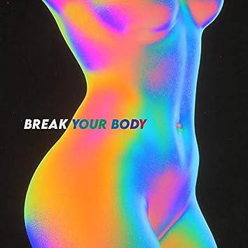 Break Your Body