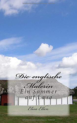 Die Englische Malerin: Ein Sommer auf Læsø