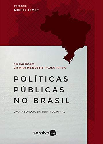 Políticas públicas no Brasil: Uma abordagem institucional