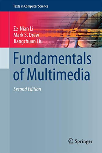 Compare Textbook Prices for Fundamentals of Multimedia Texts in Computer Science 2nd ed. 2014 Edition ISBN 9783319052892 by Li, Ze-Nian,Drew, Mark S.,Liu, Jiangchuan
