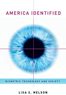 America Identified: Biometric Technology and Society (The MIT Press)