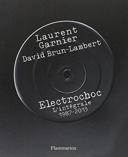 Électrochoc: L'intégrale, 1987-2013 (Littérature étrangère) (French Edition)