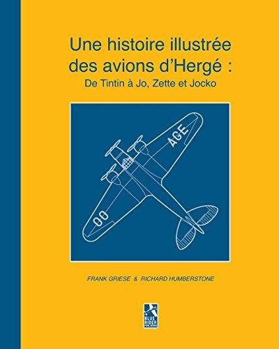 Une histoire illustrée des avions d'Hergé: De Tintin à Jo, Zette et Jocko