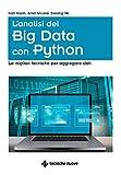 l'analisi dei big data con python: le migliori tecniche per aggregare dati