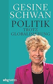 Politik trotz Globalisierung (German Edition) par [Gesine Schwan]