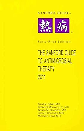 [(The Sanford Guide to Antimicrobial Theory)] [By (author) David N Gilbert ] published on (April, 2011)
