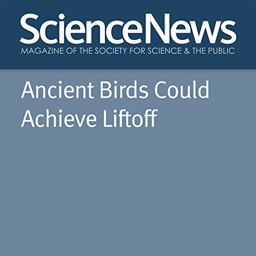 Ancient Birds Could Achieve Liftoff audiobook cover art