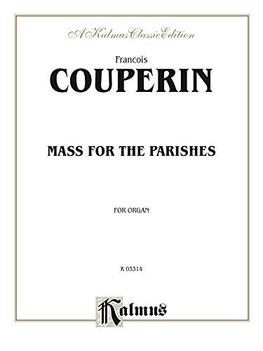 Mass for the Parishes: Organ Solo (Kalmus Edition) (English Edition)