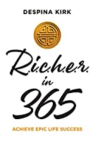 Richer in 365: Achieve Epic Life Success