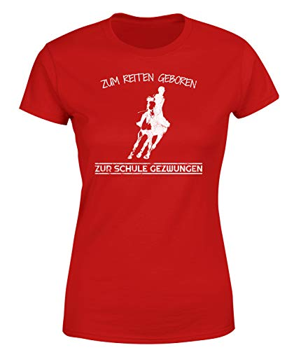Zum Reiten geboren zur Schule Gezwungen T-Shirt, Farbe: Rot, Größe: Medium