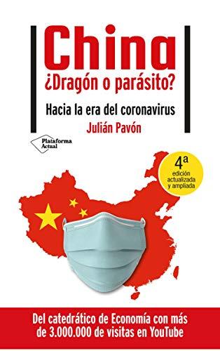 China ¿Dragón o parásito?: Hacia la era del coronavirus (Spanish Edition)
