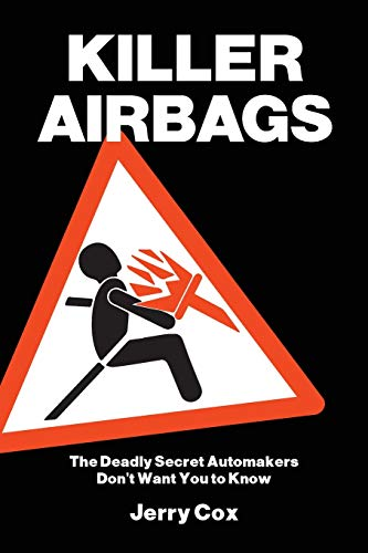 KILLER AIRBAGS: The Deadly Secret Automakers Don't Want You to Know
