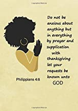Do Not Be Anxious About Anything - Philippians 4:6: A Devotional Journal For Gratitude Prayer And Scripture Study