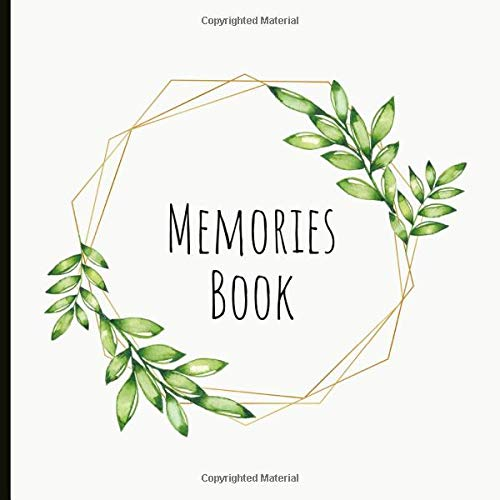 Memories Book: Lovely Push Present For Moms, Dads & Families. Large enough to paste photos, mementos and to journal and write lovely messages. Wonderful keepsake.