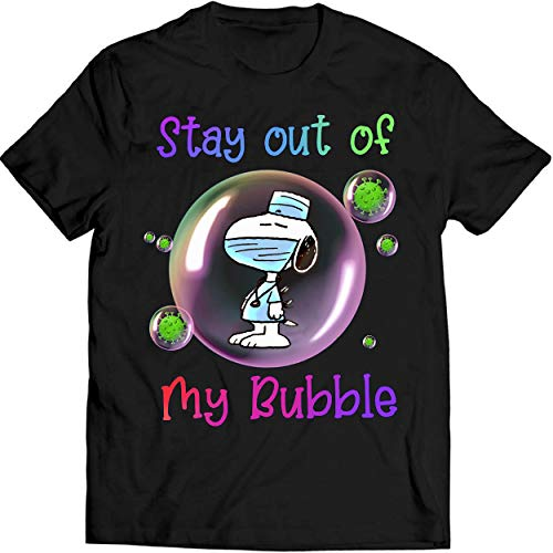 Stay Out of My Bubble Funny T Shirt Snoopy Lovers Shirt Quarantined Social Distancing Stay at Home T Shirt Men T-Shirt (4XL, Black)
