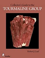 Collector's Guide to the Tourmaline Group (Schiffer Earth Science Monographs)