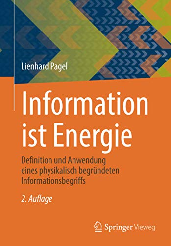 Information ist Energie: Definition und Anwendung eines physikalisch begründeten Informationsbegriffs
