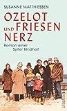 Ozelot und Friesennerz:... von Susanne Matthiessen