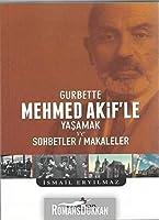 Gurbette; Mehmet Akif'le Yasamak ve Sohbetler - Makaleler