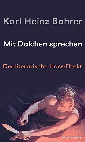 Mit Dolchen sprechen: Der literarische Hass-Effekt
