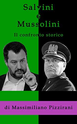 Salvini e Mussolini - Il confronto storico: Come e perchè il duce è migliore del capitano