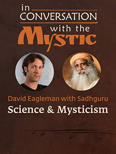 In Conversation with the Mystic - Science & Mysticism