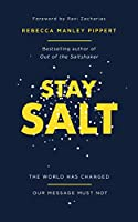 Stay Salt: The World Has Changed: Our Message Must Not