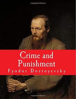 Crime and Punishment [Large Print Edition]: The Complete and Unabridged Classic Edition