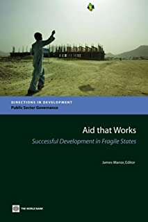 Aid that Works: Successful Development in Fragile States