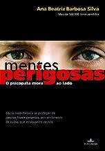 Mentes Perigosas O Psicopata Mora Ao Lado by Ana Beatriz Barbosa Silva (2009-08-02)
