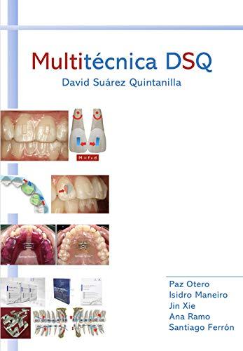 Multitécnica de Ortodoncia DSQ: El futuro de la Ortodoncia