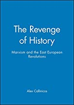 Revenge of History - Marxism and the East European Revolutions